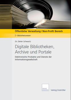 Digitale Bibliotheken, Archive und Portale von Schwartz,  Dieter