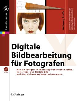 Digitale Bildbearbeitung für Fotografen von Pfaffe,  Wolfgang