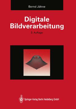 Digitale Bildverarbeitung von Jähne,  Bernd