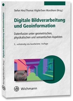 Digitale Bildverarbeitung und Geoinformation von Hinz,  Stefan, Vögtle,  Thomas
