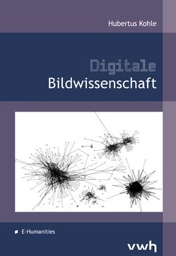 Digitale Bildwissenschaft von Kohle,  Hubertus