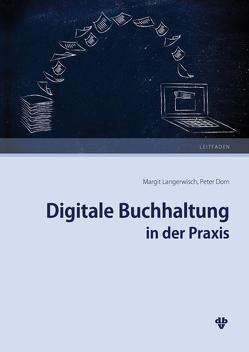 Digitale Buchhaltung in der Praxis von Dorn,  Peter, Langerwisch,  Margit