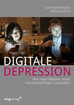 Digitale Depression von Diefenbach,  Sarah, Ullrich,  Daniel