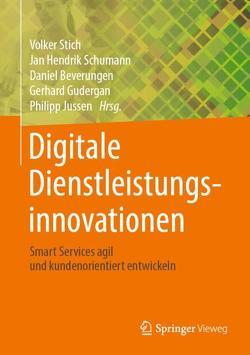 Digitale Dienstleistungsinnovationen von Beverungen,  Daniel, Gudergan,  Gerhard, Jussen,  Philipp, Schumann,  Jan Hendrik, Stich,  Volker