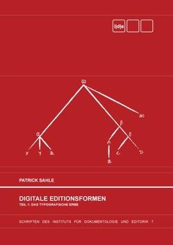 Digitale Editionsformen – Teil 1: Das typografische Erbe von Sahle,  Patrick