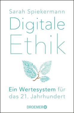 Digitale Ethik von Spiekermann,  Sarah