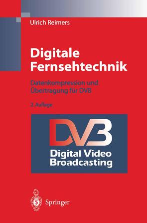 Digitale Fernsehtechnik von Reimers,  Ulrich