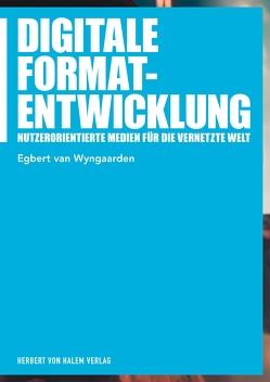 Digitale Formatentwicklung von Wyngaarden,  Egbert van