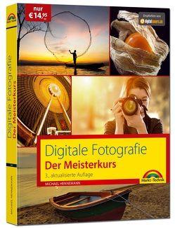 Digitale Fotografie – Der Meisterkurs 3. Auflage des Bestsellers – Für Einsteiger und Fortgeschrittene von Hennemann,  Michael