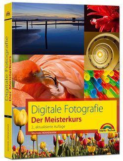 Digitale Fotografie – Der Meisterkurs von Hennemann,  Michael