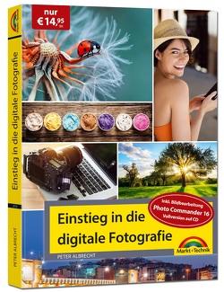 Digitale Fotografie – Einstieg und Praxis inkl. Foto Bearbeitungs Programm – komplett in Farbe von Albrecht,  Peter
