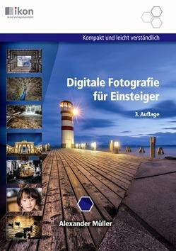 Digitale Fotografie für Einsteiger 17×24 cm 4-färbig von Müller,  Alexander