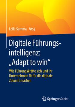 """Digitale Führungsintelligenz: """"Adapt to win"""" von Summa,  Leila"""