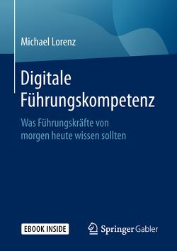 Digitale Führungskompetenz von Lorenz,  Michael