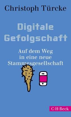 Digitale Gefolgschaft von Türcke,  Christoph