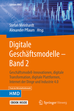 Digitale Geschäftsmodelle – Band 2 von Meinhardt,  Stefan, Pflaum,  Alexander