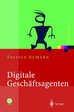 Digitale Geschäftsagenten von Eymann,  Torsten