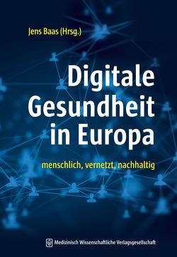 Digitale Gesundheit in Europa von Baas,  Jens