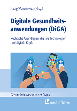 Digitale Gesundheitsanwendungen (DiGA) von Jorzig,  Alexandra, Matusiewicz ,  David