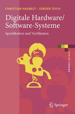Digitale Hardware/Software-Systeme von Haubelt,  Christian, Teich,  Jürgen
