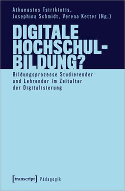 Digitale Hochschulbildung von Ketter,  Verena, Schmidt,  Josephina, Tsirikiotis,  Athanasios