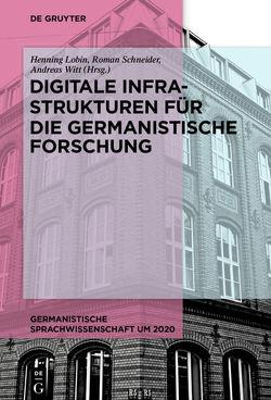 Digitale Infrastrukturen für die germanistische Forschung von Lobin,  Henning, Schneider,  Roman, Witt,  Andreas