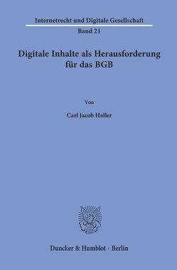 Digitale Inhalte als Herausforderung für das BGB. von Haller,  Carl Jacob
