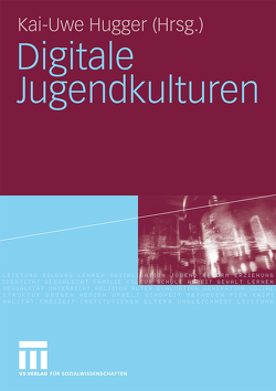 Digitale Jugendkulturen von Hugger,  Kai-Uwe