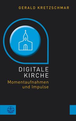 Digitale Kirche von Kretzschmar,  Gerald