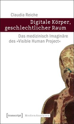 Digitale Körper, geschlechtlicher Raum von Reiche,  Claudia