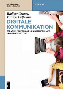 Digitale Kommunikation von Delfmann,  Patrick, Grimm,  Rüdiger