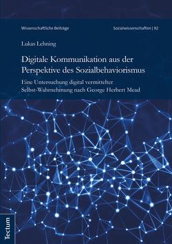 Digitale Kommunikation aus der Perspektive des Sozialbehaviorismus von Lehning,  Lukas