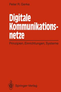 Digitale Kommunikationsnetze von Gerke,  Peter R