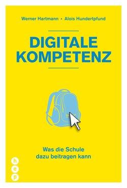 Digitale Kompetenz von Hartmann,  Werner, Hundertpfund,  Alois