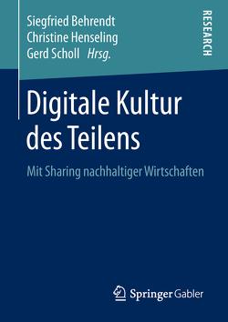 Digitale Kultur des Teilens von Behrendt,  Siegfried, Henseling,  Christine, Scholl,  Gerd