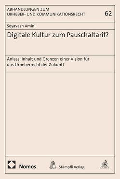 Digitale Kultur zum Pauschaltarif? von Amini,  Seyavash, Drexl,  Josef, Hilty,  Reto M., Straus,  Joseph