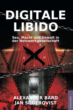 Digitale Libido von Bard,  Alexander, Jan,  Söderqvist