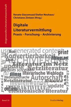 Digitale Literaturvermittlung von Giacomuzzi,  Renate, Neuhaus,  Stefan, Zintzen,  Christiané
