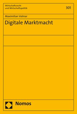 Digitale Marktmacht von Volmar,  Maximilian
