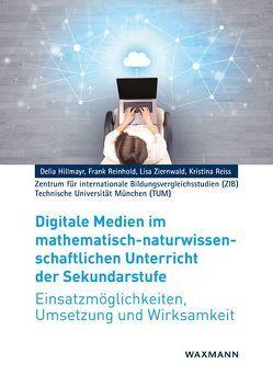 Digitale Medien im mathematisch-naturwissenschaftlichen Unterricht der Sekundarstufe von Hillmayr,  Delia, Reinhold,  Frank, Reiss,  Kristina, Ziernwald,  Lisa