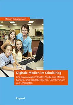 Digitale Medien im Schulalltag von Brüggemann,  Marion