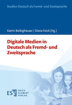 Digitale Medien in Deutsch als Fremd- und Zweitsprache von Biebighäuser,  Katrin, Feick,  Diana