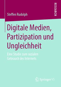 Digitale Medien, Partizipation und Ungleichheit von Rudolph,  Steffen