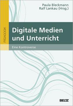 Digitale Medien und Unterricht von Bleckmann,  Paula, Lankau,  Ralf