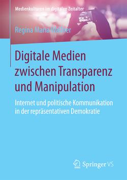 Digitale Medien zwischen Transparenz und Manipulation von Wallner,  Regina Maria