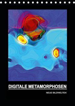 DIGITALE METAMORPHOSEN – NEUE BILDWELTEN (Tischkalender 2019 DIN A5 hoch) von Borgulat,  Michael