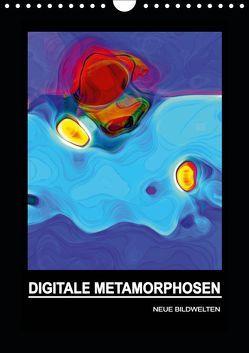 DIGITALE METAMORPHOSEN – NEUE BILDWELTEN (Wandkalender 2019 DIN A4 hoch)