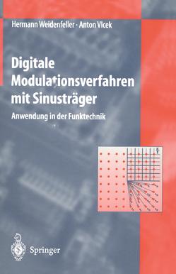 Digitale Modulationsverfahren mit Sinusträger von Vlcek,  Anton, Weidenfeller,  Hermann