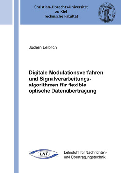 Digitale Modulationsverfahren und Signalverarbeitungsalgorithmen für flexible optische Datenübertragung von Leibrich,  Jochen