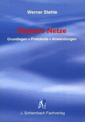 Digitale Netze von Stehle,  Werner